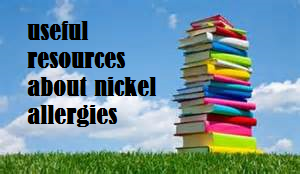 Resources and other websites about nickel allergies.
